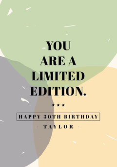 YOU ARE A LIMITED EDITION. Birthday