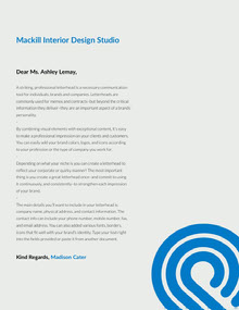 A striking, professional letterhead is a necessary communication tool for individuals, brands and companies. Letterheads are commonly used for memos and contracts–but beyond the critical information they deliver–they are an important aspect of a brands' personality.<BR>-<BR>By combining visual elements with exceptional content, it's easy to make a professional impression on your clients and customers. You can easily add your brand colors, logos, and icons according to your profession or the type of company you work for.<BR>-<BR>Depending on what your niche is you can create a letterhead to reflect your corporate or quirky manner! The most important thing is you create a great letterhead once–and commit to using it continuously, and consistently–to strengthen each impression of your brand.<BR><BR>-<BR><BR>The main details you'll want to include in your letterhead is: company name, physical address, and contact information. The contact info can include your phone number, mobile number, fax, and email address. You can also added various fonts, borders, icons that fit well with your brand's identity. Type your text right into the fields provided or paste it from another document. Lettera