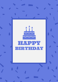 Blue Happy Birthday Card with Cake and Confetti Birthday