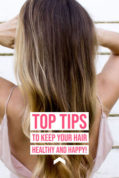 Top Tips<BR>to keep your hair healthy and happy! Hair Salon