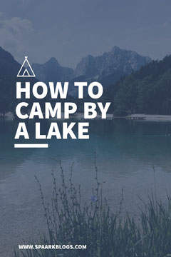 HOW TO CAMP BY A LAKE Pinterest
