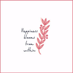 Happiness<BR>blooms<BR>from<BR>within Nature