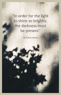 """In order for the light to shine so brightly, <BR>the darkness must be present."" Posters met citaten"