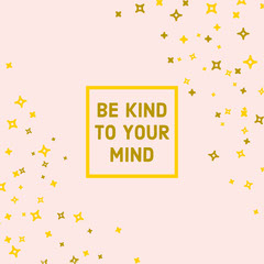 be kind to your mind instagram square Stars