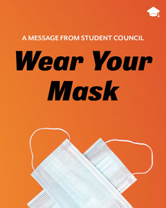 Orange white black message from school wear your mask - instagram portrait Student Council Poster