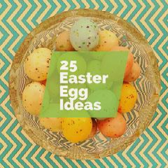 25 Easter Egg Ideas Easter