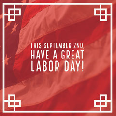 This September 2nd, <BR>Have a Great Labor Day! Labor Day Flyer