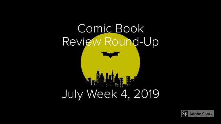 Lestat's Comic Book Review Round-Up – July Week 4, 2019