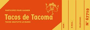 Tacos de Tacoma   Billet de tombola