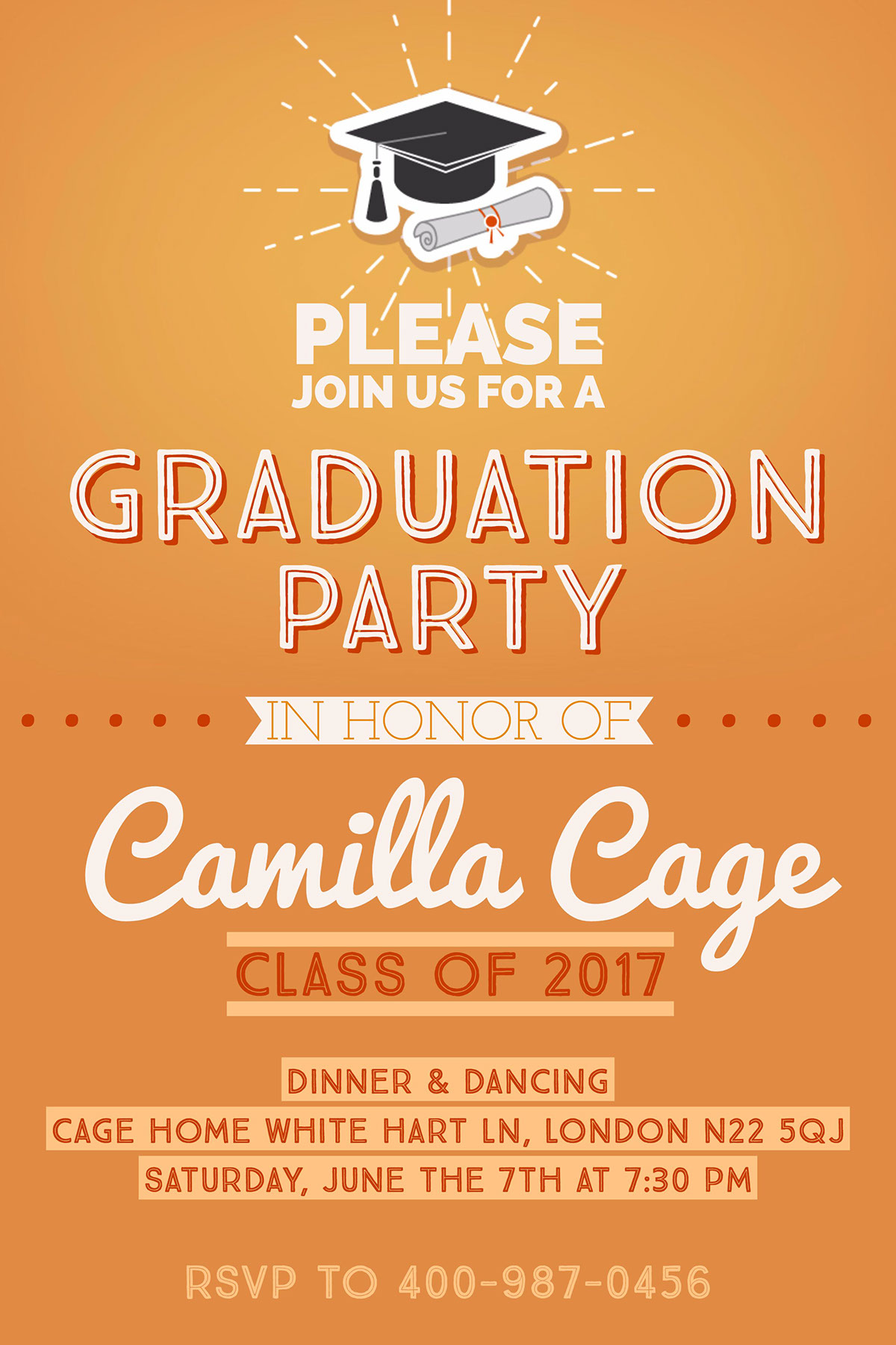 Camilla Cage Camilla Cage Dinner & Dancing Cage home White Hart Ln, London N22 5QJ Saturday, June the 7th at 7:30 pm    Graduation Please join us for a Party class of 2017 RSVP to 400-987-0456 in honor of . . . . .  . . . . .