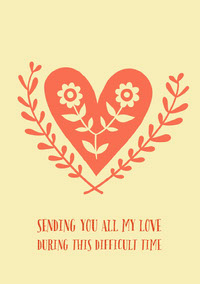 Sending you all my love during this difficult time Sympathy Card