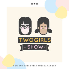 TWO GIRLS Podcast