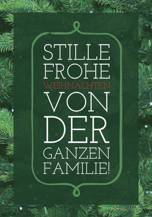 STILLE FROHE WEIHNACHTEN VON DER GANZEN FAMILIE! Weihnachtskarte