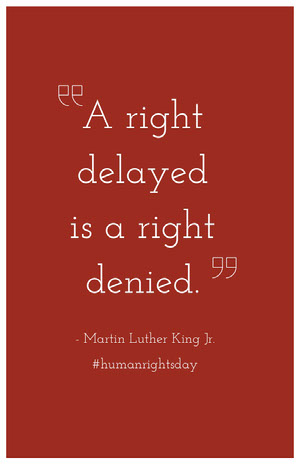 A right delayed is a right denied.  Pôster de campanha