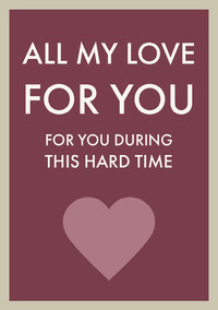 ALL MY LOVE FOR YOU  Sympathy Card