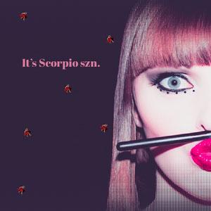 It's Scorpio szn. Meme