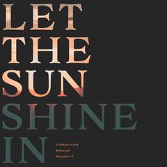 LET THE SUN SHINE IN Sun