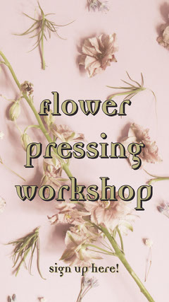 Flower Pressing Workshop Instagram Story Workshop