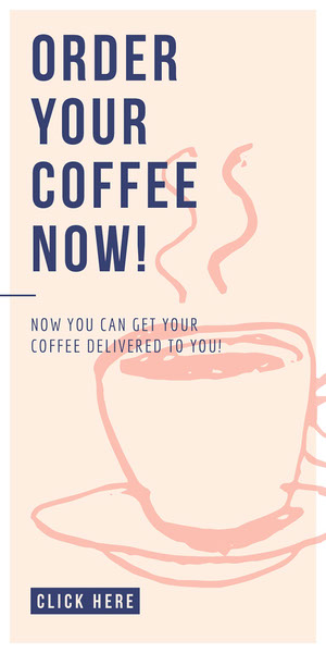 ORDER YOUR COFFEE NOW! Advertisement Flyer