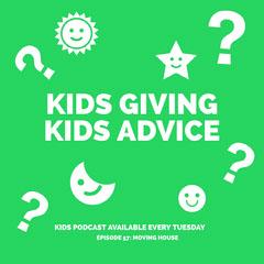 KIDS GIVING KIDS ADVICE Podcast