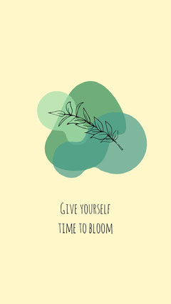 Give yourself time to bloom Plants