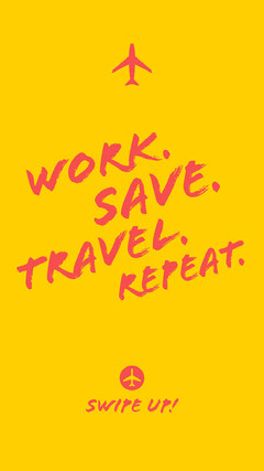 Work. Save. Travel. Repeat. Travel