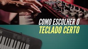 COMO ESCOLHER O<BR>TECLADO CERTO Miniaturas do YouTube
