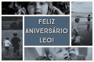 FELIZ ANIVERSÁRIO LEO!  Montagem de fotos de aniversário