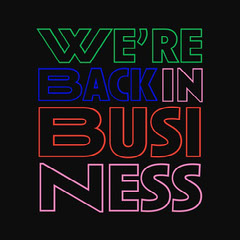 we're back in business instagram  Neon