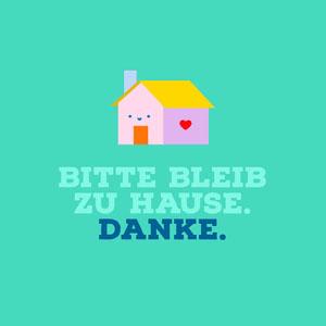 """Bitte bleib zu Hause.   Danke. Poster """"Wir bleiben zuhause"""""""