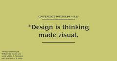 *Design is thinking made visual. Designer