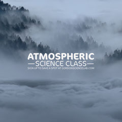 Atmospheric <BR>—Science Class—<BR>Sign up to save a spot at Gordonsciencelab.com Educational Course