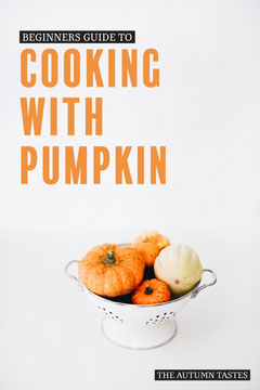 Beginners Guide Cooking with Pumpkin Pinterest Fall