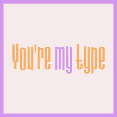 Purple And Orange You're My Type Instagram Square Typography