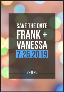 SAVE THE DATE<BR>FRANK + VANESSA<BR>7.25.2019 Wedding Invitation