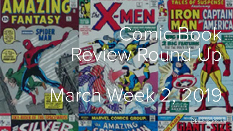 Lestat's Comic Book Review Round-Up—March Week 2, 2019