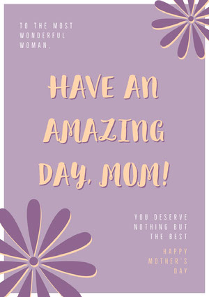 HAVE AN AMAZING DAY, MOM!  Mother's Day Card