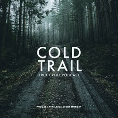 COLD TRAIL Podcast