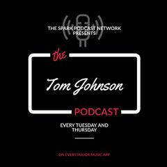 Tom Johnson Podcast
