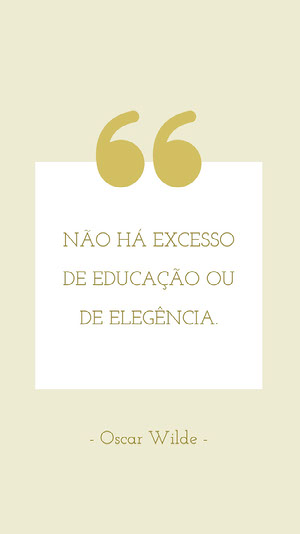NÃO HÁ EXCESSO<BR>DE EDUCAÇÃO OU <BR>DE ELEGÊNCIA. Pôster motivacional