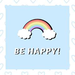 BE HAPPY! Rainbow