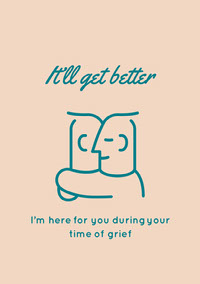 It'll get better Sympathy Card