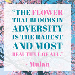 """The flower that blooms in adversity is the rarest and most beautiful of all."" Positive Thought"