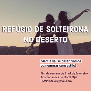 REFÚGIO DE SOLTEIRONA NO DESERTO Convite por email