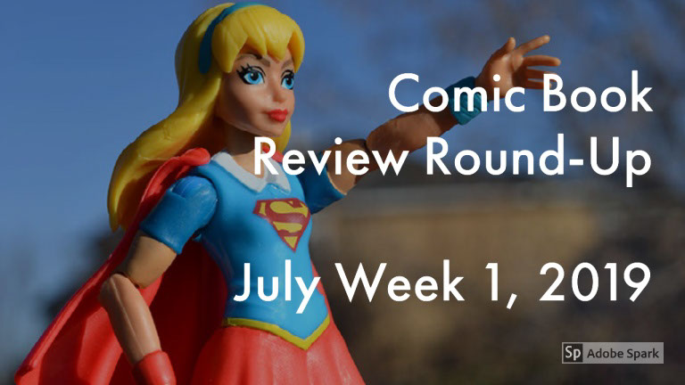 Lestat's Comic Book Review Round-Up – July Week 1, 2019