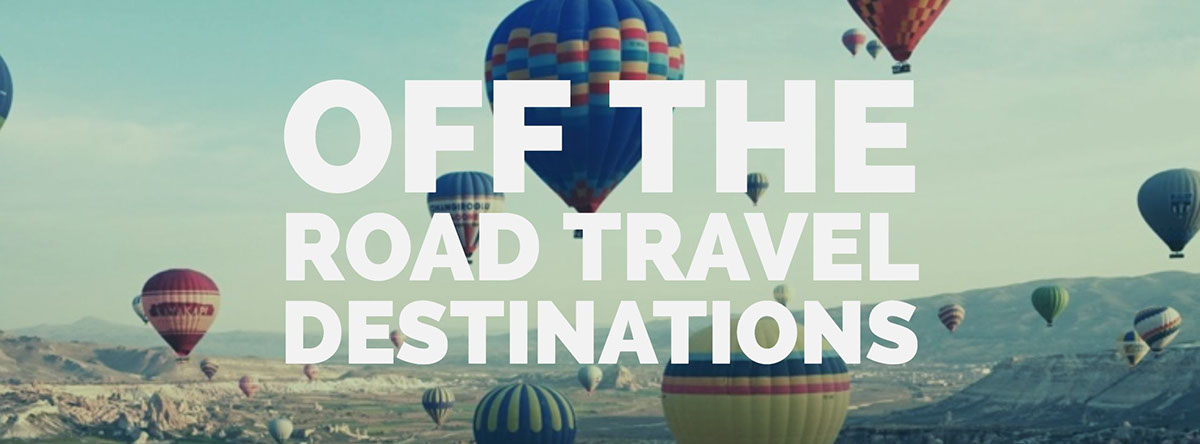 OFF THE ROAD TRAVEL DESTINATIONS