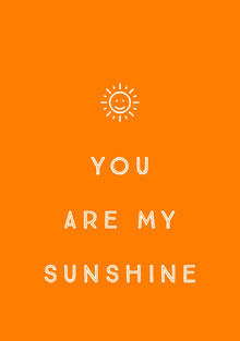 YOU <BR>ARE MY<BR>SUNSHINE Cartões