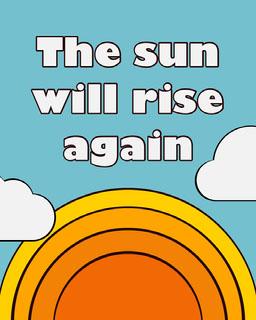 The Sun Will Rise Again Quote Instagram Portrait