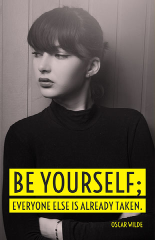 Be yourself; everyone else is already taken. Motivationsplakat