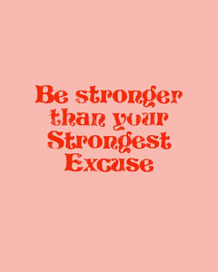 stronger than excuses instagram portrait  Typography